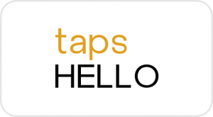 Taps Hello